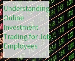 Online Investment Trading For Job Employees